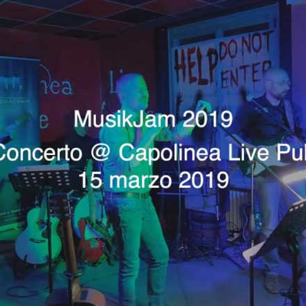 MusikJam 15 marzo 2019 @ Capolinea Live Pub